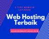 Tips Memilih Web Hosting Terbaik untuk Website Anda